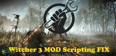 Witcher 3 MOD Scripting FIX (фикс модов)